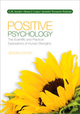Positive Psychology: The Scientific and Practical Explorations of Human Strengths (Paperback)