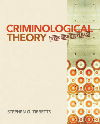 Criminological Theory: The Essentials (Paperback)