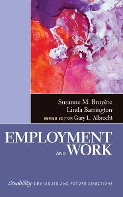 Employment and Work - The SAGE Reference Series on Disability: Key Issues and Future Directions (Hardback)