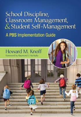 School Discipline, Classroom Management, and Student Self-Management: A PBS Implementation Guide (Paperback)