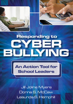 Responding to Cyber Bullying: An Action Tool for School Leaders (Paperback)