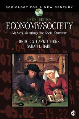 Economy/Society: Markets, Meanings, and Social Structure - Sociology for a New Century Series (Paperback)