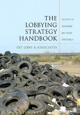 The Lobbying Strategy Handbook: 10 Steps to Advancing Any Cause Effectively (Paperback)