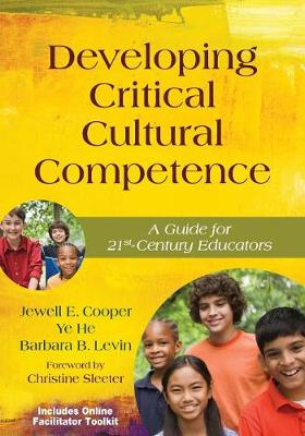 Developing Critical Cultural Competence: A Guide for 21st-Century Educators (Paperback)