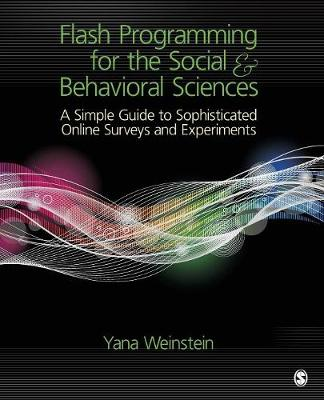 Flash Programming for the Social & Behavioral Sciences: A Simple Guide to Sophisticated Online Surveys and Experiments (Paperback)