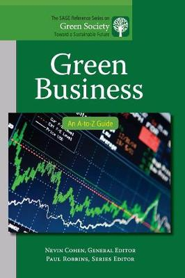Green Business: An A-to-Z Guide - The SAGE Reference Series on Green Society: Toward a Sustainable Future-Series Editor: Paul Robbins (Hardback)