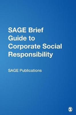 SAGE Brief Guide to Corporate Social Responsibility (Paperback)