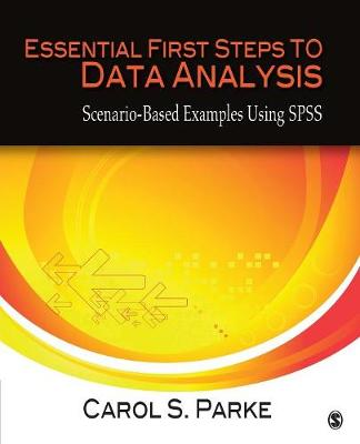 Essential First Steps to Data Analysis: Scenario-Based Examples Using SPSS (Paperback)