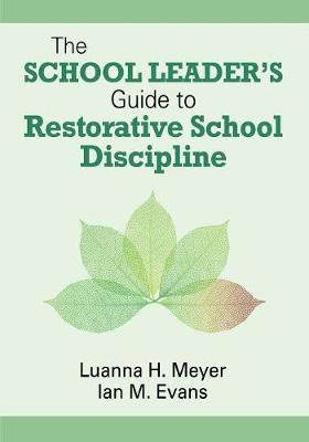 The School Leader's Guide to Restorative School Discipline (Paperback)