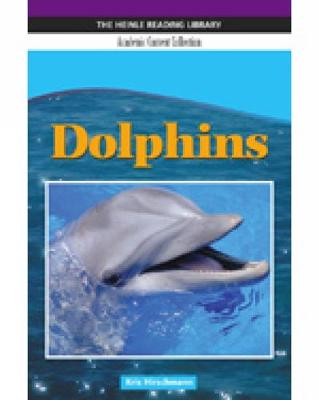 Dolphins: Heinle Reading Library, Academic Content Collection: Heinle Reading Library (Paperback)