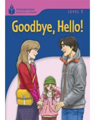 Goodbye, Hello: Foundations Reading Library 1 (Paperback)