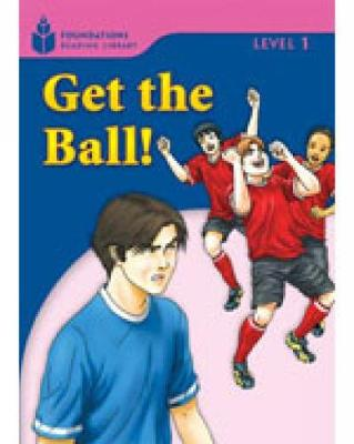 Get the Ball!: Foundations Reading Library 1 (Paperback)