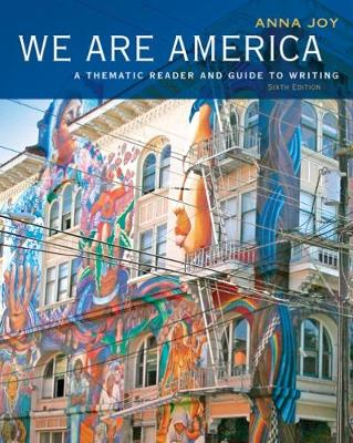 We Are America: A Thematic Reader and Guide To Writing (Paperback)