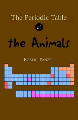 The Periodic Table of the Animals (Paperback)