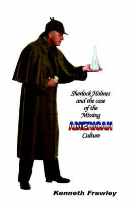 Sherlock Holmes and the Case of the Missing American Culture (Paperback)