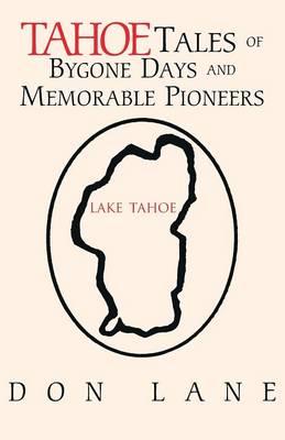 Tahoe Tales of Bygone Days and Memorable Pioneers (Paperback)