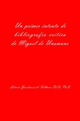 Un Primer Intento de Bibliografia Critica de Miguel de Unamuno (Paperback)