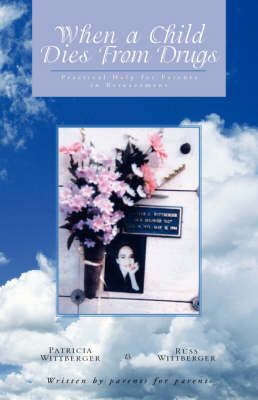 When a Child Dies from Drugs: Pratical Help for Parents in Bereavement. (Paperback)
