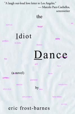 The Idiot Dance (Paperback)