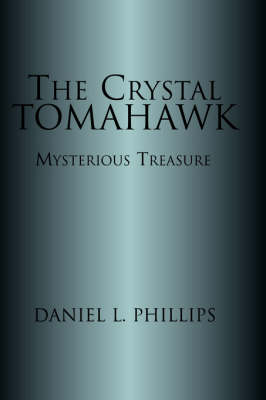 The Crystal Tomahawk (Paperback)