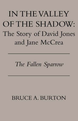 In the Valley of the Shadow: The Story of David Jones and Jane McCrea (Paperback)