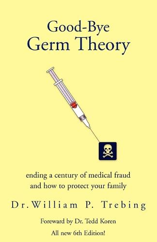 Good-Bye Germ Theory (Paperback)