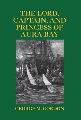 The Lord, Captain, and Princess of Aura Bay (Hardback)