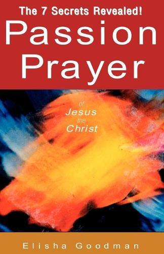 Passion Prayer of Jesus the Christ (Paperback)