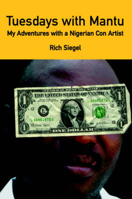 Tuesdays with Mantu: My Adventures with a Nigerian Con Artist (Paperback)