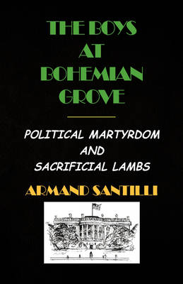 The Boys at Bohemian Grove (Paperback)