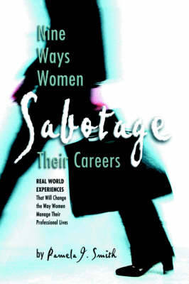 Nine Ways Women Sabotage Their Careers (Paperback)
