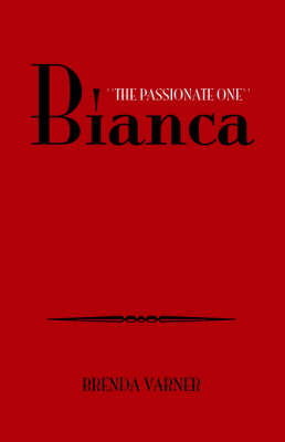 Bianca ''The Passionate One'' (Paperback)
