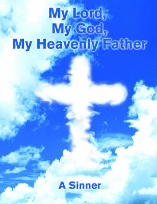 My Lord, My God, My Heavenly Father (Paperback)