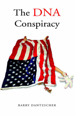 The DNA Conspiracy - A Novel (Paperback)