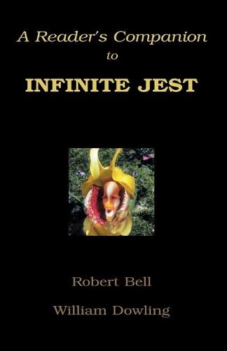 A Reader's Companion to Infinite Jest (Paperback)