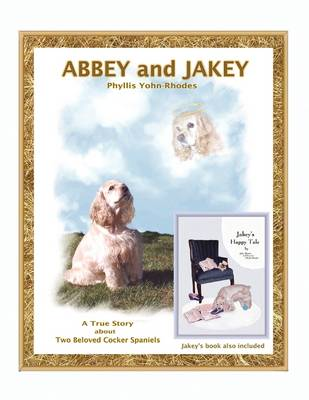 Abbey and Jakey: Book Also Includes ''Jakey's Happy Tale'' (Paperback)