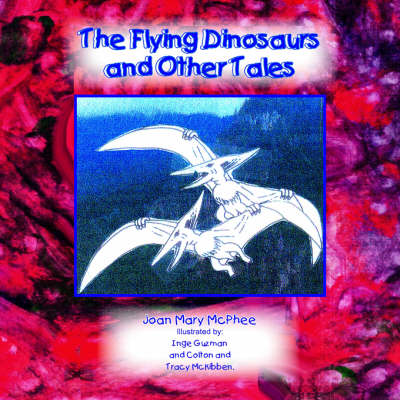 The Flying Dinosaurs and Other Tales (Paperback)