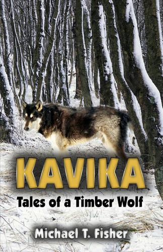 Kavika: Tales of a Timber Wolf (Paperback)