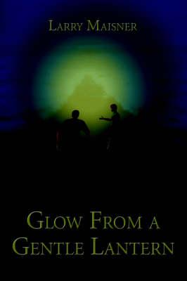 Glow from a Gentle Lantern (Paperback)