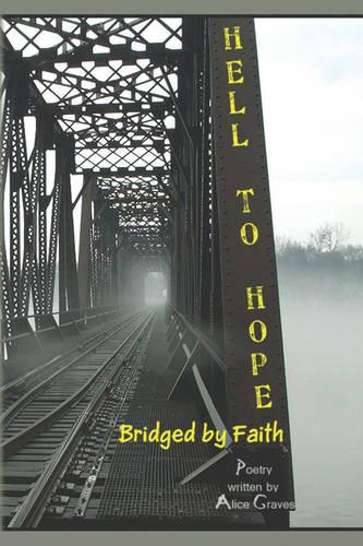 Hell to Hope: Bridged by Faith (Paperback)