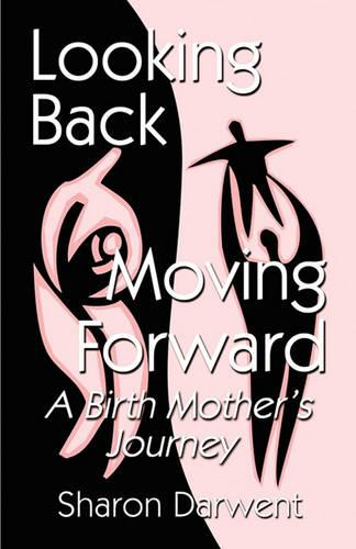 Looking Back-Moving Forward (Paperback)