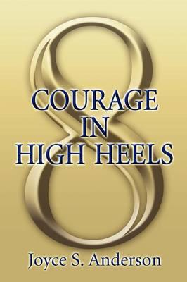 Courage in High Heels (Paperback)