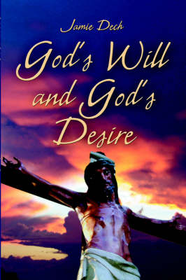 God's Will and God's Desire (Paperback)