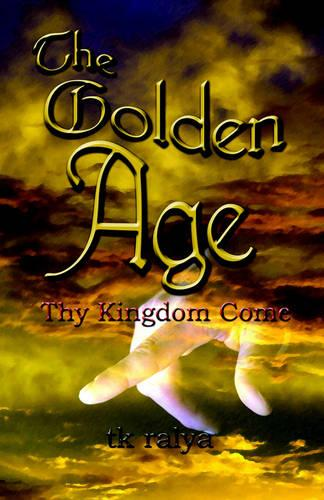 The Golden Age: Thy Kingdom Come (Paperback)