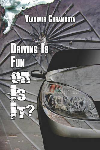 Driving Is Fun or Is It? (Paperback)