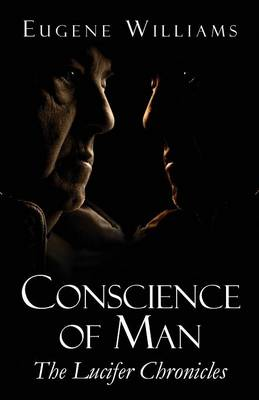 Conscience of Man: The Lucifer Chronicles (Paperback)