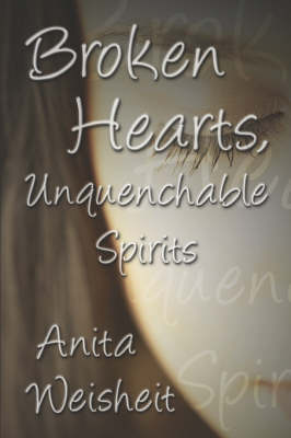 Broken Hearts, Unquenchable Spirits (Paperback)