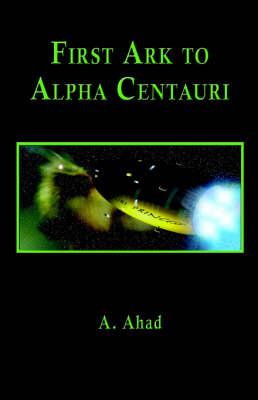 First Ark to Alpha Centauri (Paperback)