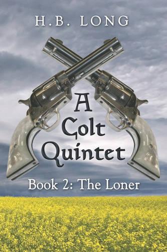 A Colt Quintet: Book 2: The Loner (Paperback)