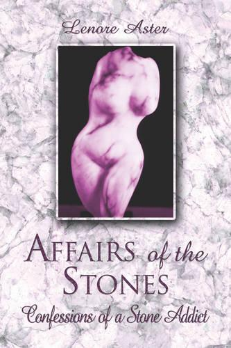 Affairs of the Stones: Confessions of a Stone Addict (Paperback)